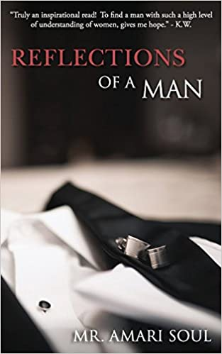 Book Reflections Of A Man by Mr. Amari Soul (16-Feb-2015)