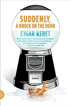 Suddenly, a Knock on the Door: Stories by [Keret, Etgar]