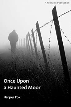 Once Upon A Haunted Moor (The Tyack & Frayne Mysteries Book 1) by [Fox, Harper]