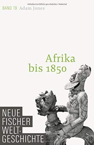 Neue Fischer Weltgeschichte. Band 19: Afrika bis 1850 Gebundenes Buch – 25. Februar 2016 Adam Jones S. FISCHER 3100108396 Benin