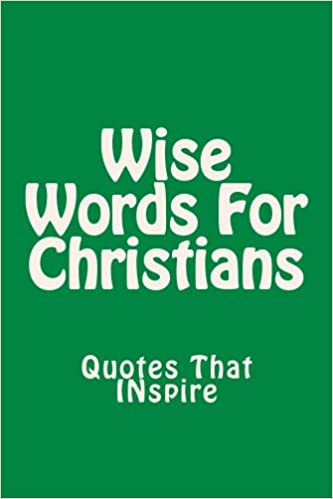 com wise words for christians quotes that inspire
