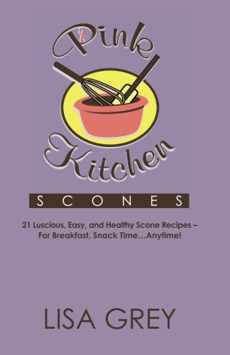Pink Kitchen Scones by Lisa Grey