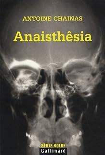 Anaisthêsia, Chainas, Antoine
