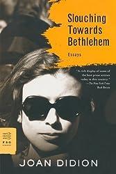 Slouching Towards Bethlehem: Essays by Joan Didion (1990-10-01)