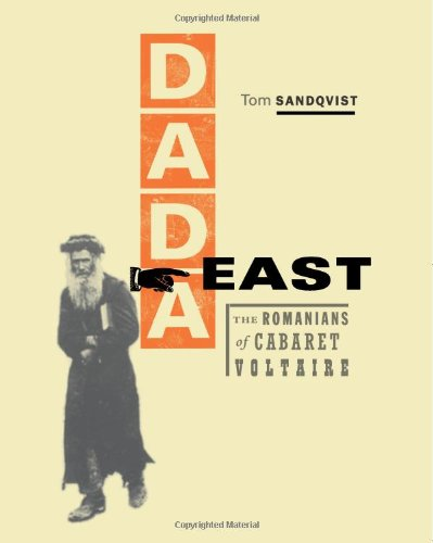 Dada East: The Romanians of Cabaret Voltaire (The MIT Press)