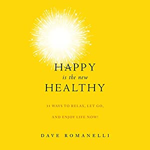 Happy Is the New Healthy Audiobook