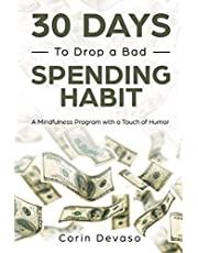 30 Days to Drop a Bad Spending Habit: A Mindfulness Program with a Touch of Humor