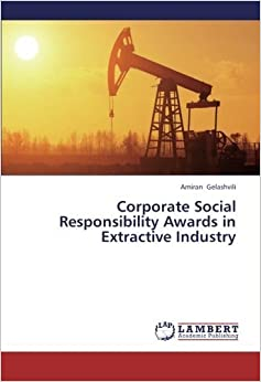 Corporate Social Responsibility Awards in Extractive Industry by Amiran Gelashvili (2013-06-12)