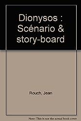 Dionysos : Scénario & story-board