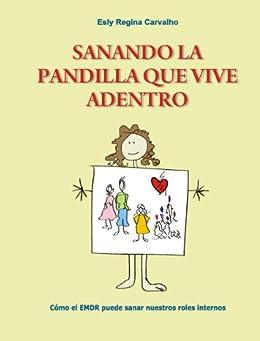 Sanando la Pandilla que Vive Adentro: Como el EMDR puede sanar nuestros roles internos (Spanish Edition) by [Carvalho, Esly]