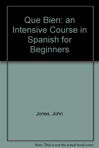 Download Que Bien: an Intensive Course in Spanish for