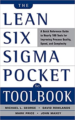 The Lean Six Sigma Pocket Toolbook: A Quick Reference Guide to 100 Tools for Improving Quality and Speed 1st Edition by Michael L. George , John Maxey , David Rowlands , Mark Price  PDF Download
