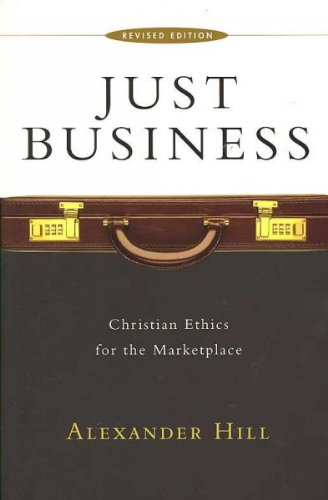 Just Business Christian Ethics For The Marketplace Just Business