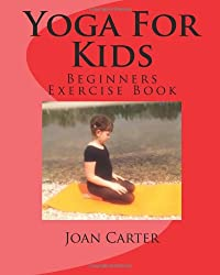 Yoga For Kids: Beginners Exercise Book