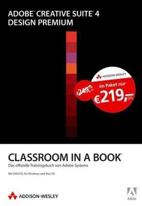 Adobe Creative Suite 4 Design Premium - Sechs Bücher im Schuber: Die offiziellen Trainingsbücher von Adobe Systems (Classroom in a Book) Taschenbuch – 1. Juni 2009 Adobe Systems Inc. Addison-Wesley Verlag 3827328098 Anwendungs-Software
