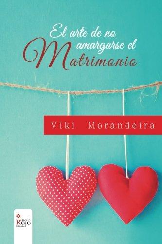 el-arte-de-no-amargarse-el-matrimonio-spanish-edition