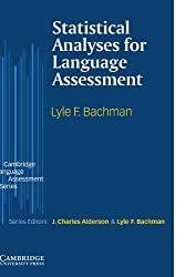 Statistical Analyses for Language Assessment (Cambridge Language Assessment) by Lyle F. Bachman (2004-12-06)