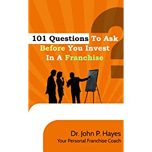 101 Questions To Ask Before You Invest In A Franchise