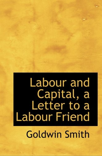 Download Labour and Capital, a Letter to a Labour Friend ebook