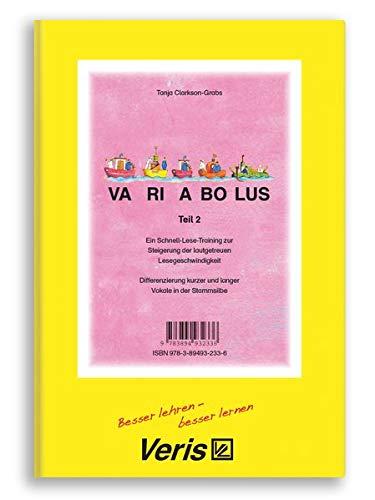 Variabolus. Teil 2: Ein Schnell-Lese-Training zur Steigerung der lautgetreuen Lesegeschwindigkeit - Differenzierung kurzer und langer Vokale in der Stammsilbe