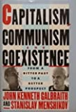 Capitalism, Communism and Coexistence, John Kenneth Galbraith and Stanislav Menshikov, 0395473160