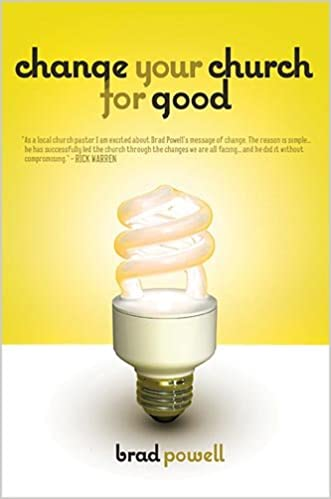 Change Your Church for Good, Revised: Amazon co uk: Brad