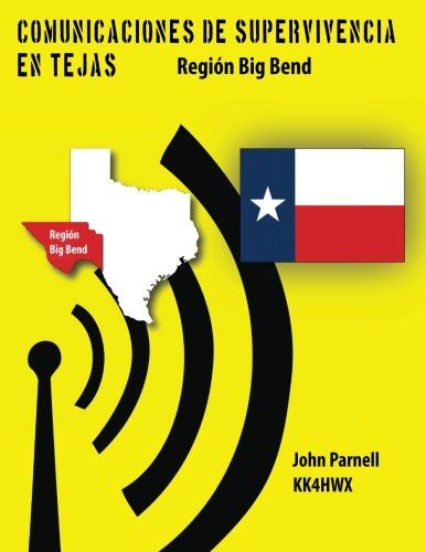 Comunicaciones de supervivencia en Tejas: Region Big Bend (Spanish Edition) Text fb2 ebook