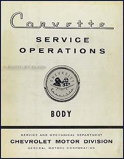1956-1960 Chevy Corvette Body Service Operations Manual Original - 1956 Chevy Corvette