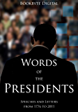 Words of the Presidents: Speeches and Letters from 1776 to 2011