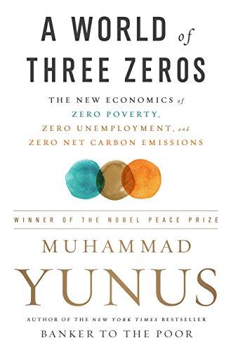 A world of three zeros the new economics of zero poverty zero a world of three zeros the new economics of zero poverty zero unemployment fandeluxe Gallery