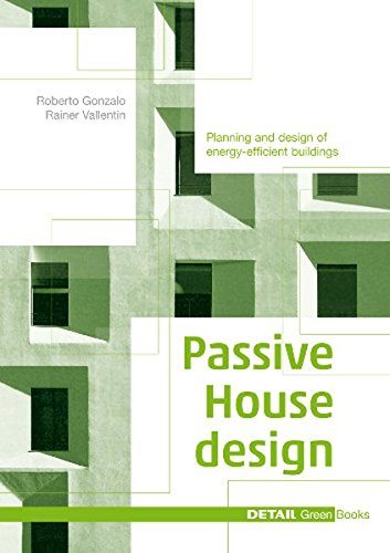 Passive House Design (Edition Detail Green Books) by DETAIL