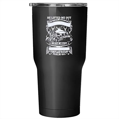 He Lifted Me Out Of The Slimy Pit Out Of The Mud And Mire Tumbler 30 oz Stainless Steel, Cool Car Travel Mug (Tumbler - Black) -