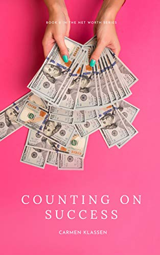 Counting on Success (Net Worth Book 2)