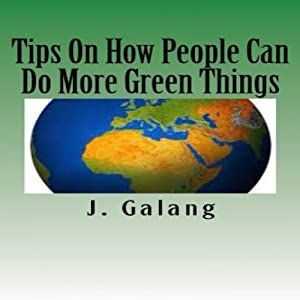 Tips on How People Can Do More Green Things Audiobook
