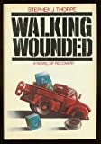 img - for Walking Wounded: A Novel of Recovery book / textbook / text book