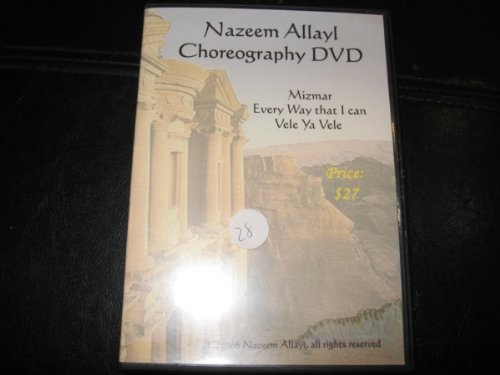 NAZEEM ALLAYL CHOREOGRAPHY DVD MIZMAR, EVERY WAY THAT I CAN, VELE YA VELE (ONE DVD;)
