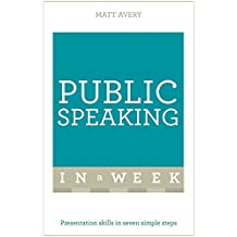 Public Speaking in a Week: Teach Yourself