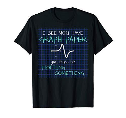 I See You Have Graph Paper Math Teacher Pun Jokes -