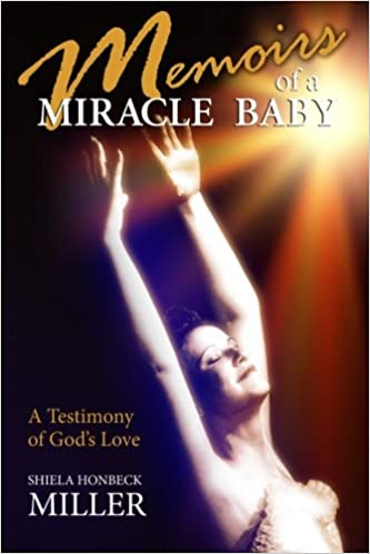 Memoirs of a Miracle Baby: A Testimony of Gods Love