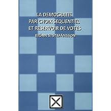 La démocratie par choix séquentiel et réservoir de votes (French Edition)