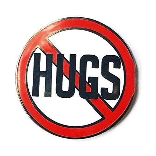 No hugs Enamel pin