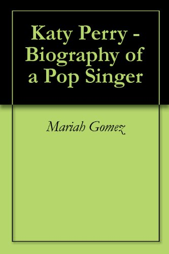 Katy Perry - Biography of a Pop Singer