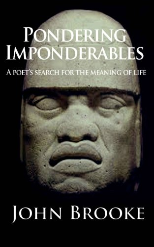 Pondering Imponderables: A poet's search for the meaning of life. pdf