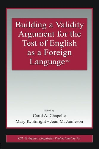 Building a Validity Argument for the Test of  English as a Foreign Language™ (ESL & Applied Linguistics Professional Series) by Brand: Routledge