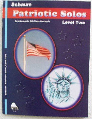 Patriotic Solos: Level 2 (Schaum Publications Patriotic Solos) (Book Patriotic Schaum Solos)
