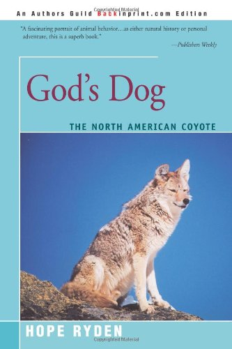 (God's Dog: A Celebration of the North American Coyote)