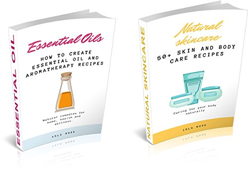 Essential Oils for Beginners and Natural Skincare Aromatherapy Recipes Book Bundle : Simple essential oil blends for home, health and glowing skin