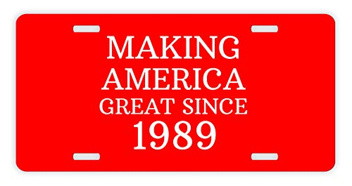 30th Birthday Gifts for Brother Making America Great Since 1989 Birthday Party GOP Pro Polictical Novelty License Plate 30th Birthday