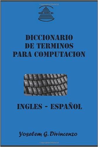 Diccionario de Terminos Para Computacion Ingles-Espanol (Spanish Edition): Yoselem G. Divincenzo: 9780980012767: Amazon.com: Books