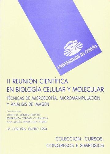 Descargar Libro Técnicas De Microscopía, Micromanipulación Y Análisis De Imagen. Ii Reunión Científica En Biología Celular Y Molecular Josefina Méndez Felpeto